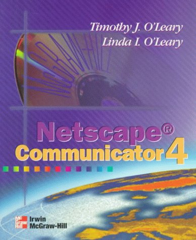 9780070125797: O'Leary Series:  Netscape Communicator 4.0
