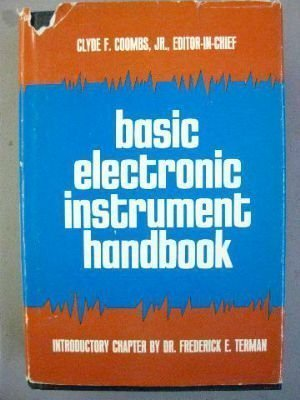 Basic Electronic Instrument Handbook: Clyde F. Coombs
