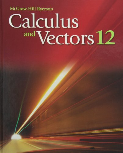 9780070126596: Calculus and Vectors 12
