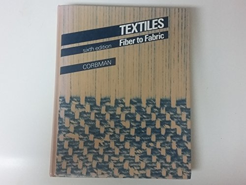 9780070131378: Textiles: Fiber to Fabric (The Gregg/McGraw-Hill Marketing Series)
