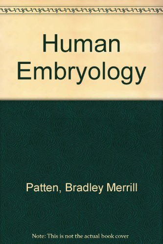 Human Embryology: Bradley Merrill Patten,
