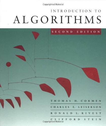 Introduction to Algorithms, Second Edition: Cormen, Thomas H; Leiserson, Charles E; Rivest, Ronald ...