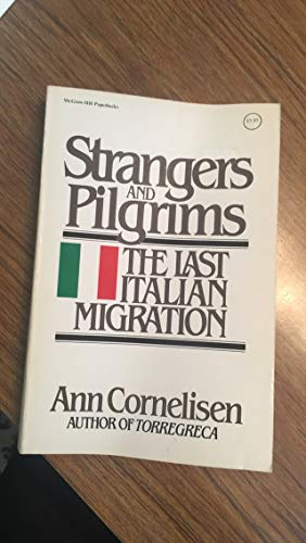 9780070131927: Strangers and Pilgrims: The Last Italian Migration