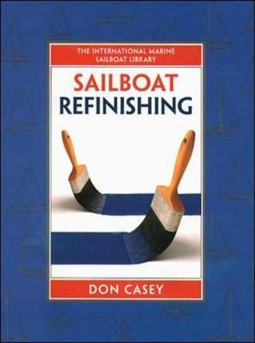 9780070132252: Sailboat Refinishing (International Marine Sailboat Library)