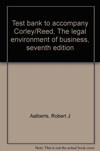 9780070132580: Test bank to accompany Corley/Reed, The legal environment of business, seventh edition