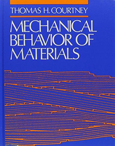 Mechanical Behavior of Materials: Thomas H. Courtney