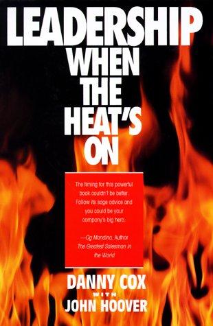 9780070132672: Leadership When the Heat's on