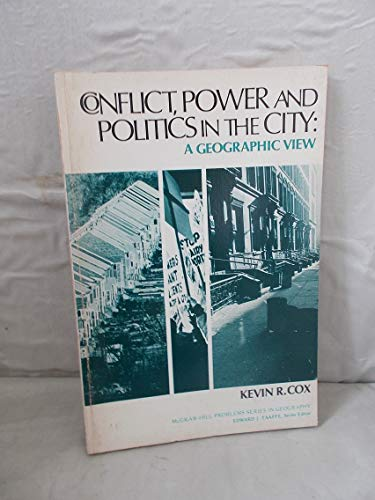 9780070132726: Conflict, power, and politics in the city: A geographic view (McGraw-Hill problems series in geography)
