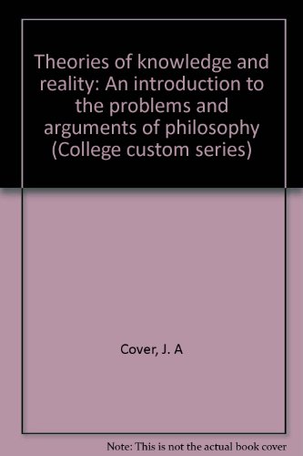9780070132948: Theories of knowledge and reality: An introduction to the problems and arguments of philosophy (College custom series)