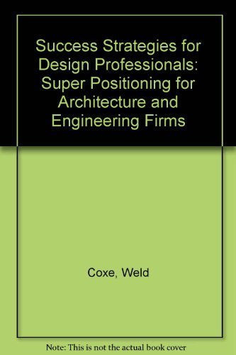 9780070133112: Success Strategies for Design Professionals: SuperPositioning for Architecture and Engineering Firms