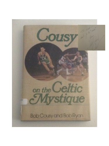 Cousy on the Celtic Mystique: Cousy, Bob, and Bob Ryan