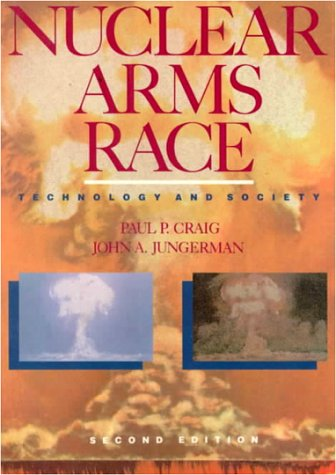 9780070133471: Nuclear Arms Race: Technology and Society