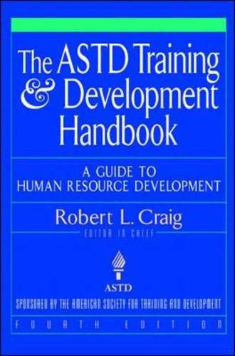 9780070133594: The ASTD Training and Development Handbook: A Guide to Human Resource Development (McGraw-Hill Training Series)