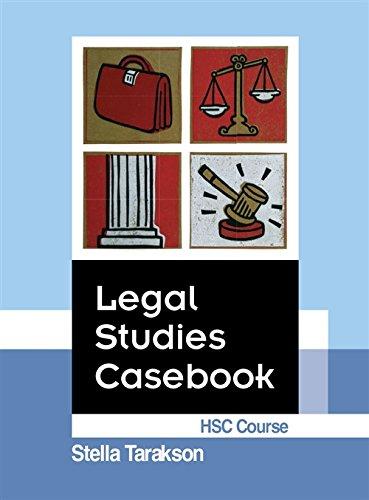Legal Studies Casebook HSC Course: Stella Tarakson