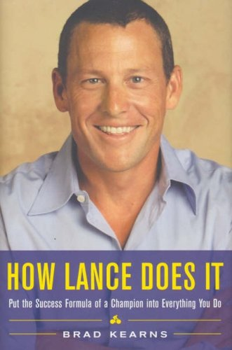 9780070134102: How Lance Does It: Put the Success Formula of a Champion into Everything You Do