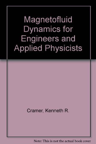 Magnetofluid Dynamics for Engineers and Applied Physicists: Kenneth R. Cramer,