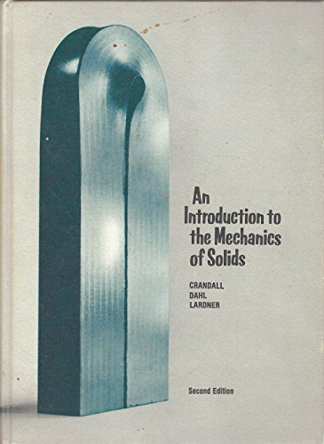 An Introduction to the Mechanics of Solids: Crandall, Stephen H.,