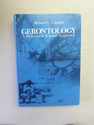 9780070134461: Gerontology: A Behavioral Science Approach
