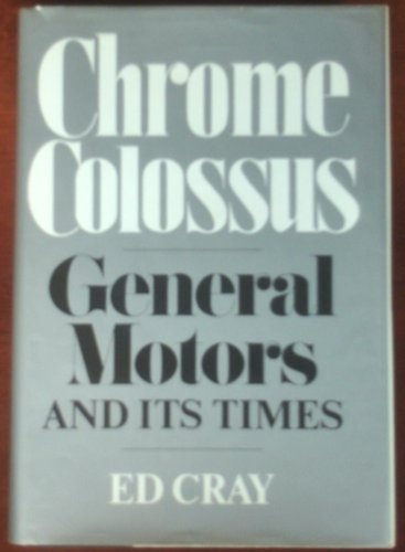 9780070134935: Chrome Colossus: General Motors and Its Times
