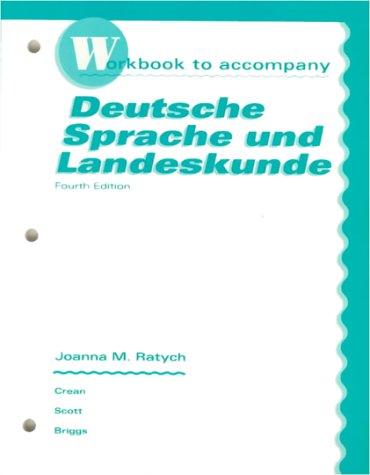 Workbook to Accompany Deutsche Sprache Und Landeskunde (0070135142) by John E. Crean; Marilyn Scott; Jeanine Briggs