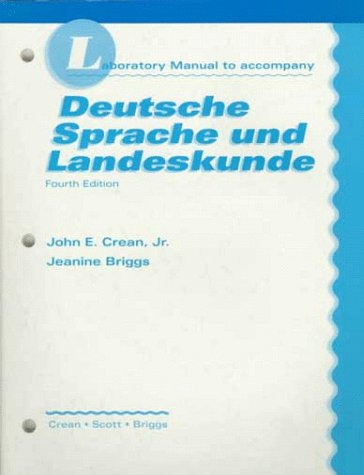 Laboratory Manual to Accompany Deutsche Sprache Und Landeskunde (0070135150) by Crean, John E.; Scott, Marilyn; Briggs, Jeanine