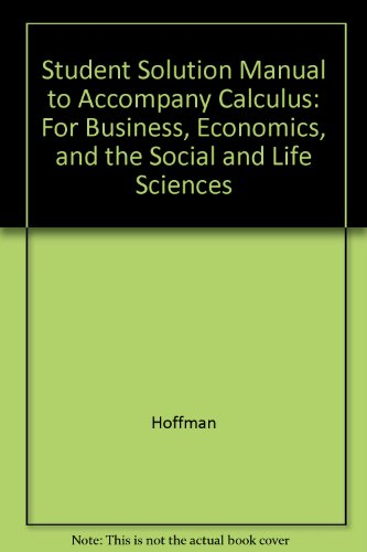 9780070137578: Student Solution Manual to Accompany Calculus: For Business, Economics, and the Social and Life Sciences