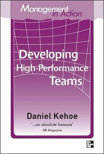9780070137905: Management in Action: Developing High Peformance Teams (Management in Action S)
