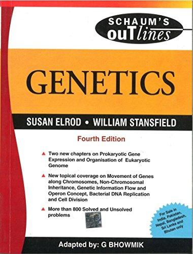 Gentics (Schaum`s Outline Series),(Fourth Edition): G. Bhowmik,Susan Elrod,William Stansfield
