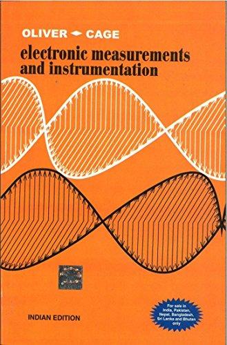 Electronic Measurements and Instrumentation: Bernard Oliver,John Cage