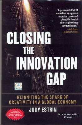 9780070139503: Closing the Innovation Gap: Reigniting the Spark of Creativity in a Global Economy