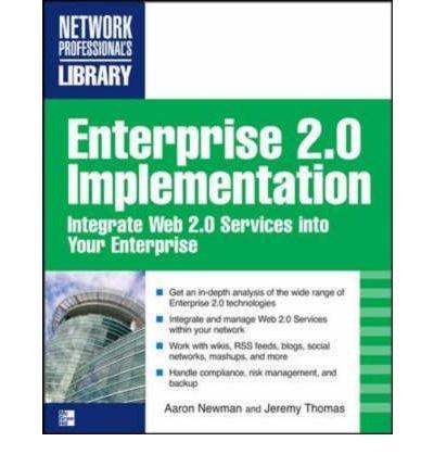 Enterprise 2.0 Implementation: Aaron C. Newman,Jeremy G. Thomas