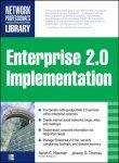 9780070139701: ENTERPRISE 2.0 IMPLEMENTATION: Integrate Web 2.0 Services into Your Enterprise