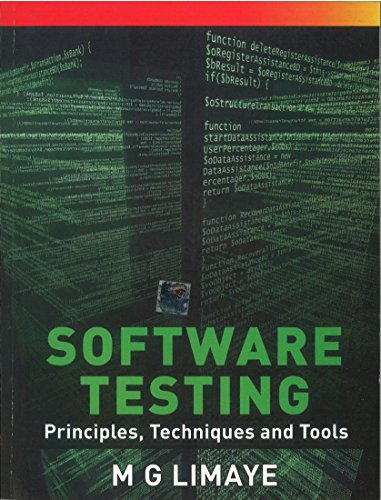 Software Testing: Principles, Techniques and Tools: M.G. Limaye
