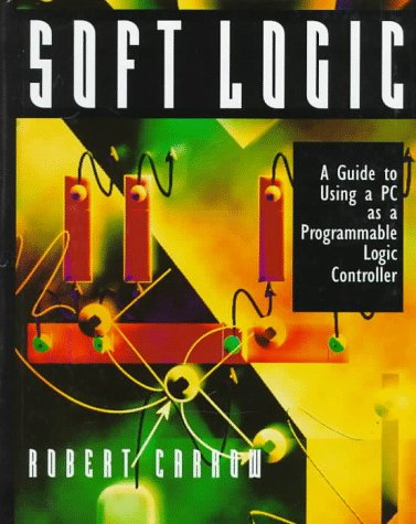 Soft-Logic: A Guide to Using a Personal: Robert S. Carrow