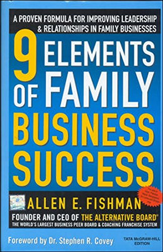 9780070140714: 9 Elements of Family Business Success: A Proven Formula for Improving Leadership ; Realtionships in Family Businesses