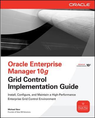9780070142695: Oracle Enterprise Manager 10g Grid Control Implementation Guide