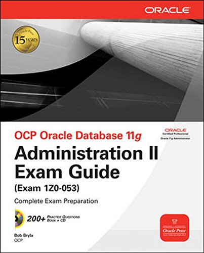 9780070142725: OCP Oracle Database 11g Administration II Exam Guide: Exam 1Z0-053 (Oracle Press) by Bob Bryla (2009-01-09)