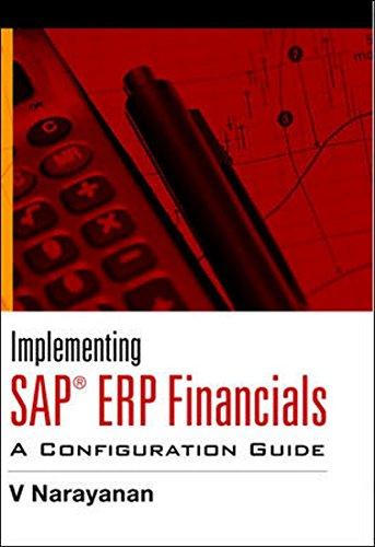 Implementing SAP ERP Financials: A Configuration Guide: V. Narayanan