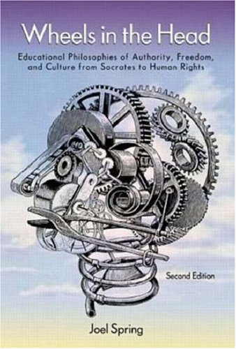 9780070144231: Wheels In The Head: Educational Philosophies of Authority, Freedom and Culture From Socrates To Human Rights