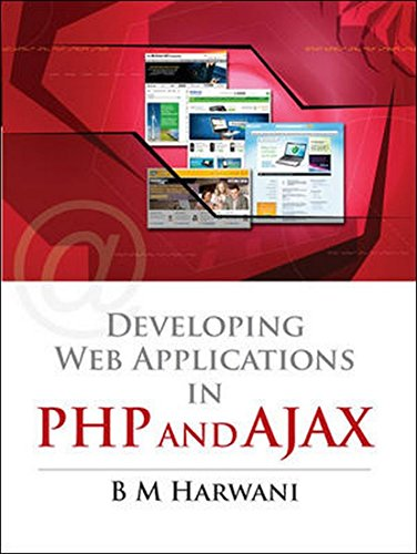 Developing Web Applications in PHP and AJAX: B.M. Harwani
