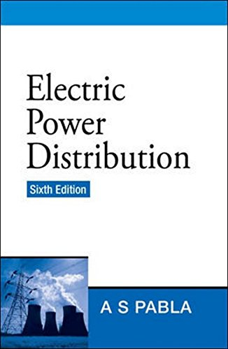 Electric Power Distribution, Sixth Edition: A.S. Pabla
