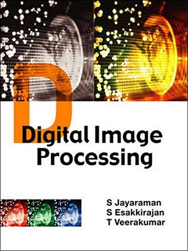 Digital Image Processing: S. Esakkirajan,S. Jayaraman,T.