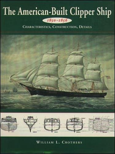 9780070145016: The American-built Clipper Ship, 1850-56: Characteristics, Construction and Details