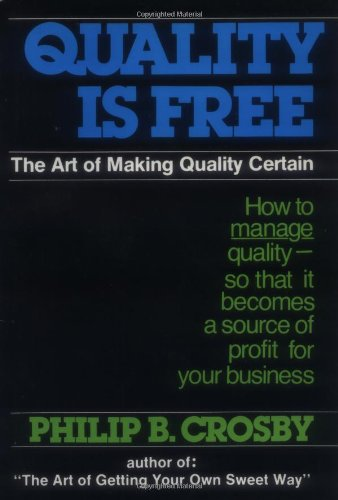 9780070145122: Quality Is Free: The Art of Making Quality Certain: How to Manage Quality - So That It Becomes A Source of Profit for Your Business
