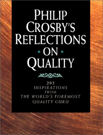 9780070145252: Philip Crosby's Reflections on Quality: 295 Inspirations from the World's Foremost Quality Guru