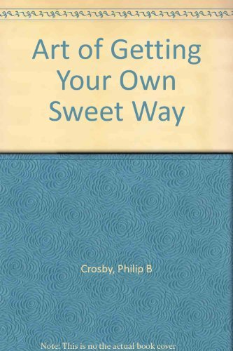 9780070145276: The Art of Getting Your Own Sweet Way