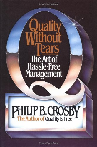 Quality Without Tears: The Art of Hassle-Free Management (Book) & The Quality Man (30 minute VHS ...