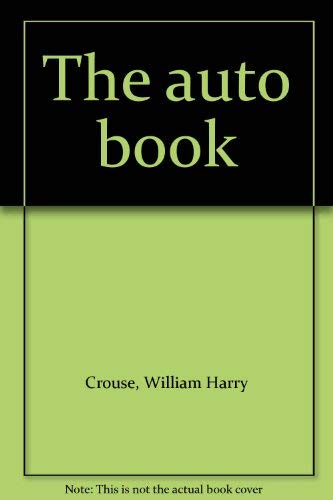 The auto book: William Harry Crouse
