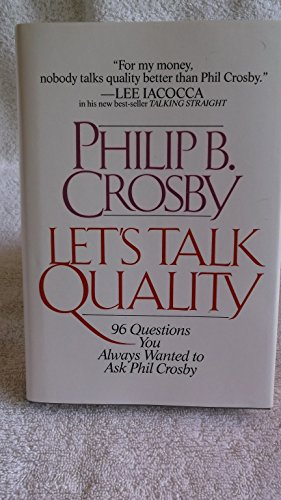 9780070145658: Let's Talk Quality: 96 Questions You've Always Wanted to Ask Phil Crosby