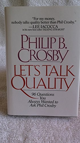 Let's Talk Quality : Ninety-Six Questions You: Philip B. Crosby